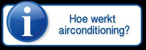 hoe werkt airconditioning